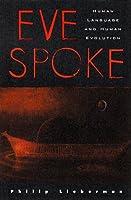 Eve Spoke: Human Language and Human Evolution