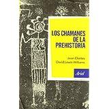 Los chamanes de la prehistoria (Ariel Historia)