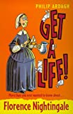 Florence Nightingale (Get a Life!, 4) (0330375083) by Ardagh, Philip