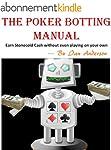 The Poker Botting Manual: Earn Stonec...
