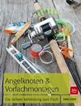 Angelknoten & Vorfachmontagen: Die si...