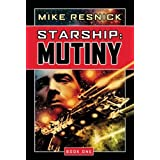 Starship: Mutiny: Book One: Mutiny Bk. 1by Mike Resnick
