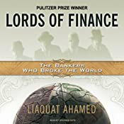 Lords of Finance: The Bankers Who Broke the World | [Liaquat Ahamed]