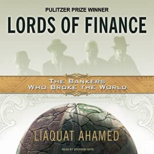 Lords of Finance: The Bankers Who Broke the World Audiobook