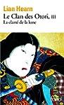 CLAN DES OTORI (LE) T03 : LA CLART� D...