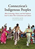 img - for Connecticut's Indigenous Peoples: What Archaeology, History, and Oral Traditions Teach Us About Their Communities and Cultures book / textbook / text book