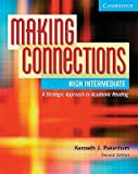 img - for Making Connections High Intermediate Student's Book: A Strategic Approach to Academic Reading and Vocabulary   [MAKING CONNECTIONS HIGH INTERM] [Paperback] book / textbook / text book