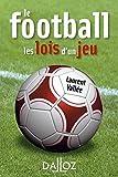 Le football. Les lois d'un jeu - 1ère édition