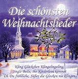 Die Sch�nsten Weihnachtslieder / Les plus belles m�lodies d'avent