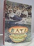 Eats : A Folk History of Texas Foods