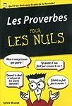 Les Proverbes pour les Nuls, �dition...