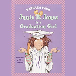 Junie B. Jones is a Graduation Girl, Book 17 | [Barbara Park]