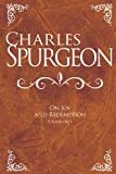 Charles Spurgeon On Joy And Redemption (6 Books in 1) (1603748369) by Charles Spurgeon