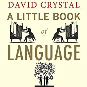 A Little Book of Language | [David Crystal]
