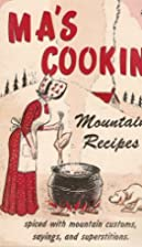 Ma's Cookin: Moutain Recipes, Spiced…