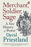 img - for Merchant, Soldier, Sage: A New History of Power by David Priestland (2013-10-03) book / textbook / text book