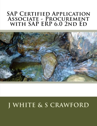 SAP Certified Application Associate - Procurement with SAP ERP 6.0 2nd Ed