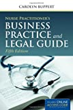 img - for By Carolyn Buppert Nurse Practitioner's Business Practice And Legal Guide (5th Edition) book / textbook / text book