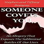 Someone Covets You: The Story of the Most Seductive Family That Has Targeted the Entire World | Stephen Domena,Tiffany Domena