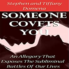 Someone Covets You: The Story of the Most Seductive Family That Has Targeted the Entire World (       UNABRIDGED) by Stephen Domena, Tiffany Domena Narrated by Raya J. Thomason