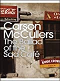 img - for The Ballad of the Sad Cafe: Wunderkind; The Jockey; Madame Zilensky and the King of Finland; The Sojourner; A Domestic Dilemma; A Tree, A Rock, A Cloud (Penguin Modern Classics) by McCullers, Carson New edition (2001) book / textbook / text book