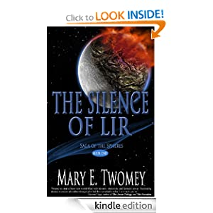 Free Kindle Book: The Silence of Lir (Saga of the Spheres), by Mary Twomey. Publisher: Mary Twomey; 1 edition (May 30, 2012)