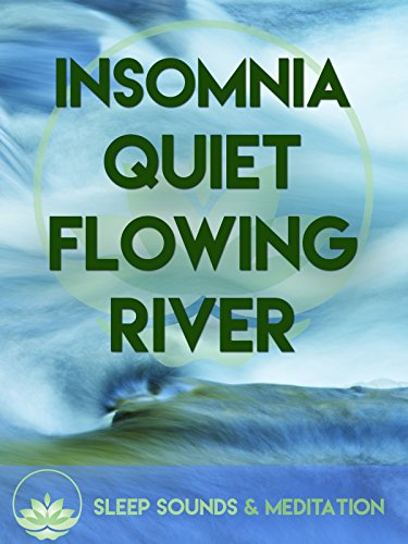 Insomnia Sleep Sounds & Meditation Quiet Flowing River