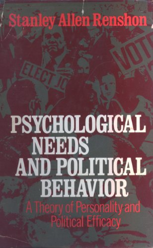 Psychological Needs and Political Behavior : A Theory of Personality and Political Efficacy PDF