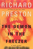 The Demon in the Freezer: A True Story (0375508562) by Richard Preston
