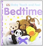 Dorling Kindersley Bedtime (Baby Touch and Feel)