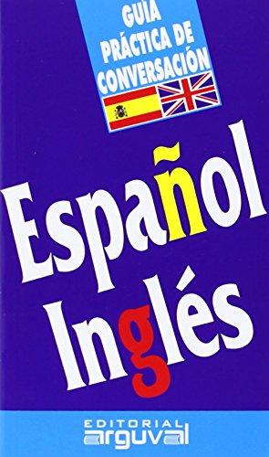 GUIA DE CONVERSACION ESPAÑOL-INGLES