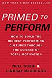img - for Primed to Perform: How to Build the Highest Performing Cultures Through the Science of Total Motivation book / textbook / text book