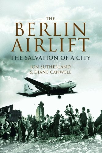 Berlin Airlift, The: The Salvation of a City PDF