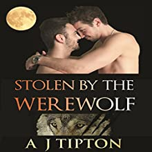 Stolen by the Werewolf: Werewolves of Singer Valley, Book 1 Audiobook by AJ Tipton Narrated by Audrey Lusk