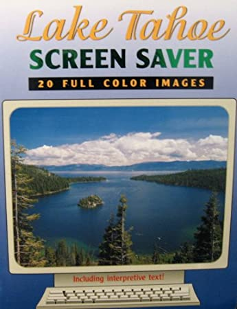 Lake Tahoe Screen Saver: 20 Full Color Images