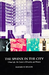 The Sphinx in the City: Urban Life, the Control of Disorder, and Women