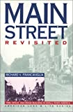 Main Street Revisited: Time, Space, and Image Building in Small-Town America (American Land & Life)