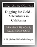img - for Digging for Gold - Adventures in California book / textbook / text book