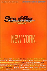 Souffle, au coeur de la g�n�ration hip-hop, entre New York et Paris, tome 1 : New York 1986-1996 par Antoine Garnier