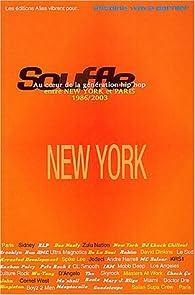 Souffle, au coeur de la génération hip-hop, entre New York et Paris, tome 1 : New York 1986-1996 par Antoine Garnier