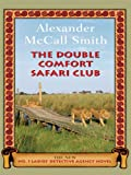 Alexander McCall Smith The Double Comfort Safari Club (Wheeler Hardcover)