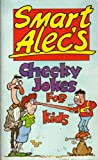 Smart Alec's cheeky jokes for kids