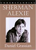 img - for Understanding Sherman Alexie (Understanding Contemporary American Literature) book / textbook / text book