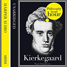 Kierkegaard: Philosophy in an Hour Audiobook by Paul Strathern Narrated by Jonathan Keeble