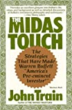 The Midas Touch: The Strategies That Have Made Warren Buffett 'America's Preeminent Investor' (0060915005) by Train, John