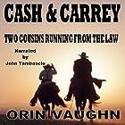 Cash and Carrey Hörbuch von Orin Vaughn Gesprochen von: John Tambascio
