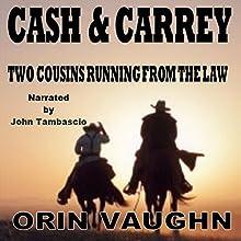 Cash and Carrey | Livre audio Auteur(s) : Orin Vaughn Narrateur(s) : John Tambascio