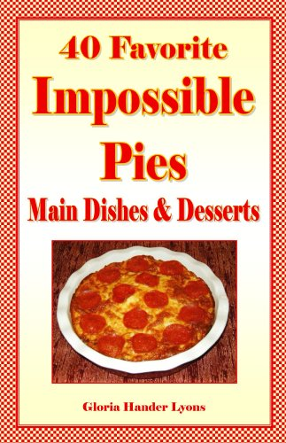 40-favorite-impossible-pies-main-dishes-and-desserts-english-edition