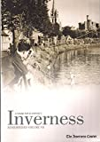 img - for Inverness Remembered : Volume 7 (A Nostalgic Look At Yesterday's Inverness book / textbook / text book