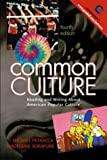 Common Culture: Reading and Writing About American Popular Culture, Fourth Edition